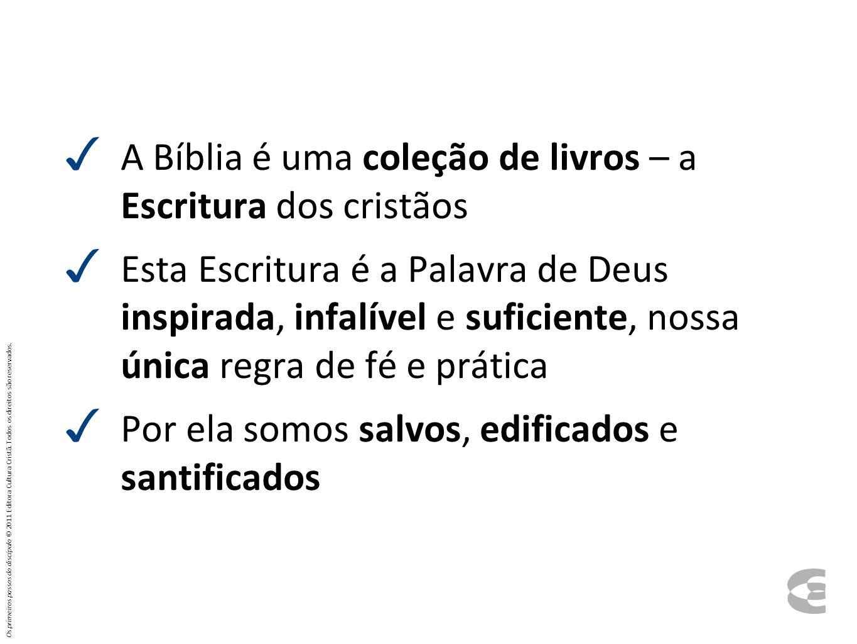 A Bíblia é uma coleção de livros – a Escritura dos cristãos
