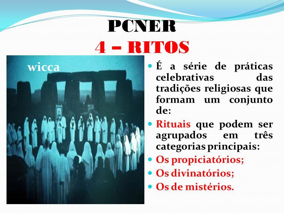 PCNER 4 – RITOS wicca. É a série de práticas celebrativas das tradições religiosas que formam um conjunto de: