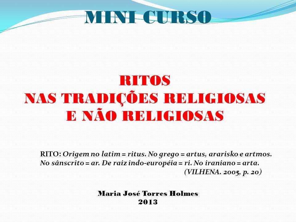 MINI CURSO RITOS NAS TRADIÇÕES RELIGIOSAS E NÃO RELIGIOSAS