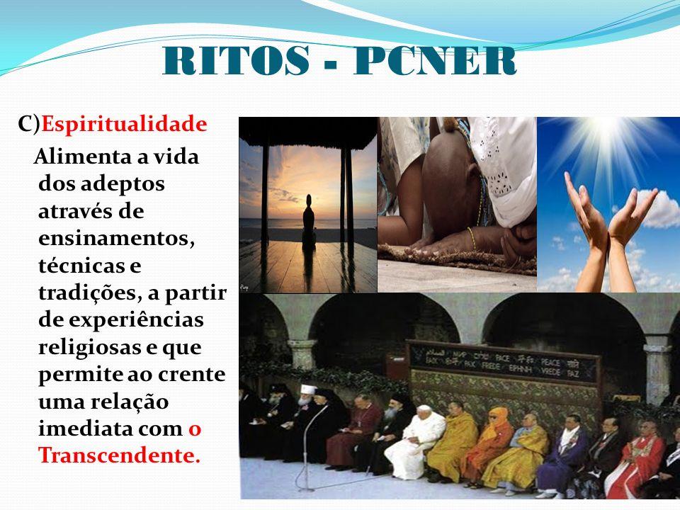 RITOS - PCNER C)Espiritualidade