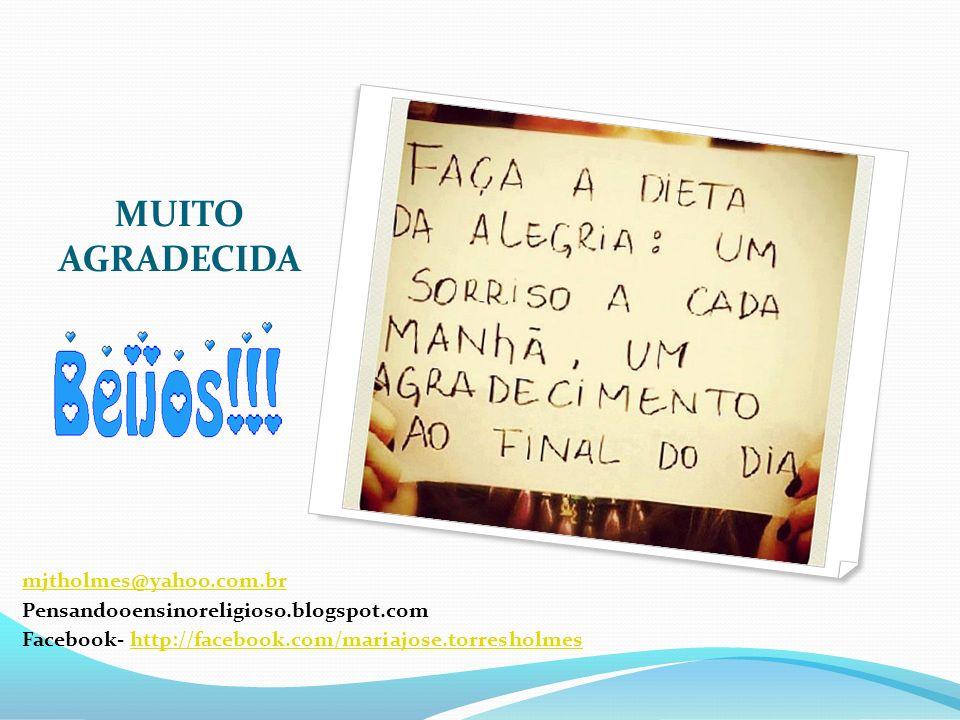 MUITO AGRADECIDA mjtholmes@yahoo.com.br