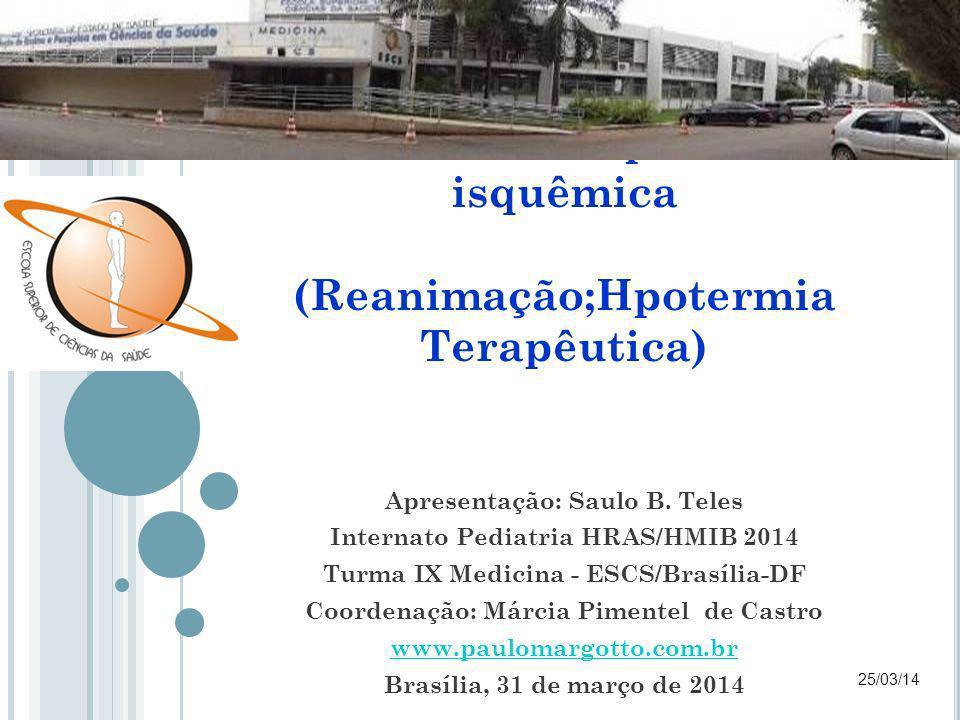 Caso Clínico Síndrome Hipóxico-isquêmica (Reanimação;Hpotermia Terapêutica)