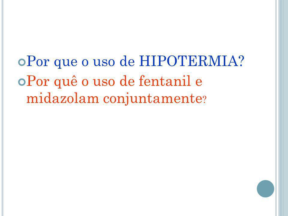 Por que o uso de HIPOTERMIA