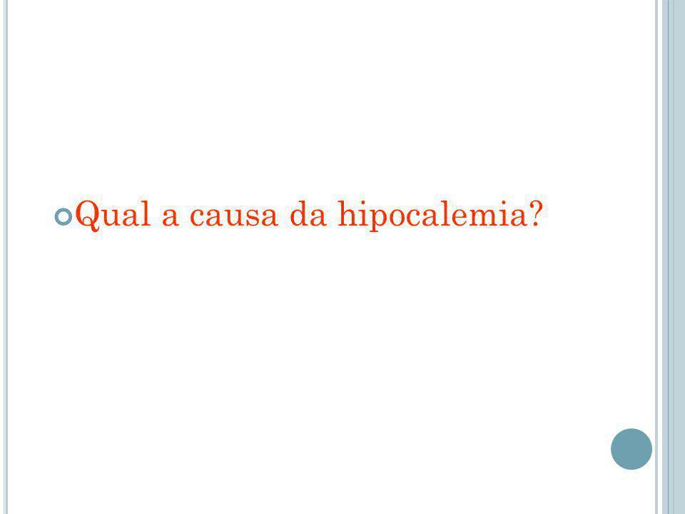 Qual a causa da hipocalemia