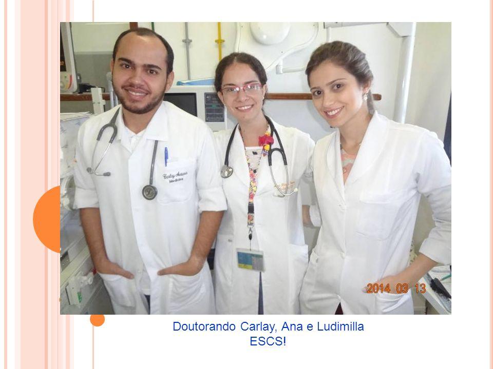Doutorando Carlay, Ana e Ludimilla