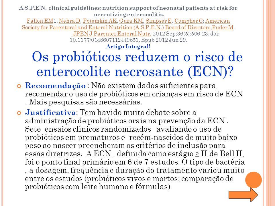 Os probióticos reduzem o risco de enterocolite necrosante (ECN)