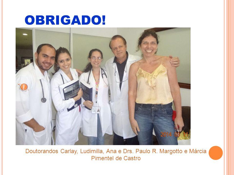 Doutorandos Carlay, Ludimilla, Ana e Drs. Paulo R. Margotto e Márcia