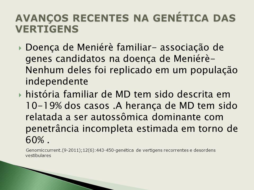 AVANÇOS RECENTES NA GENÉTICA DAS VERTIGENS
