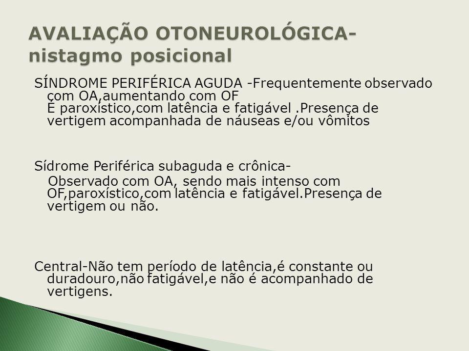 AVALIAÇÃO OTONEUROLÓGICA- nistagmo posicional