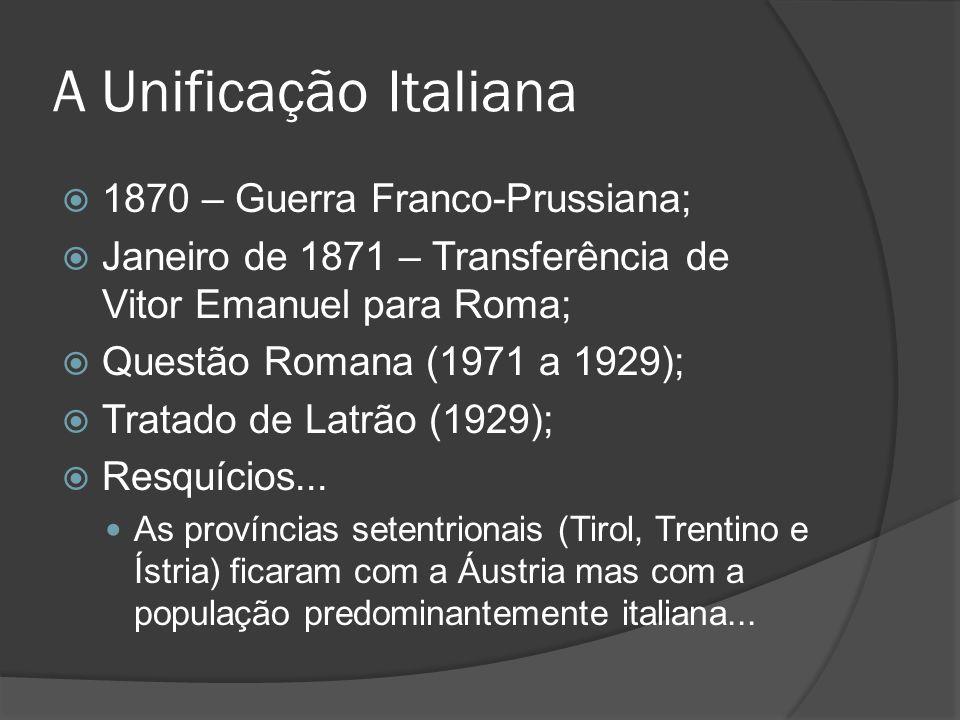 A Unificação Italiana 1870 – Guerra Franco-Prussiana;