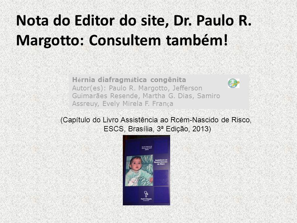 Nota do Editor do site, Dr. Paulo R. Margotto: Consultem também!