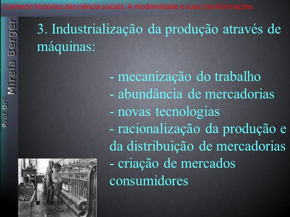 3. Industrialização da produção através de máquinas: