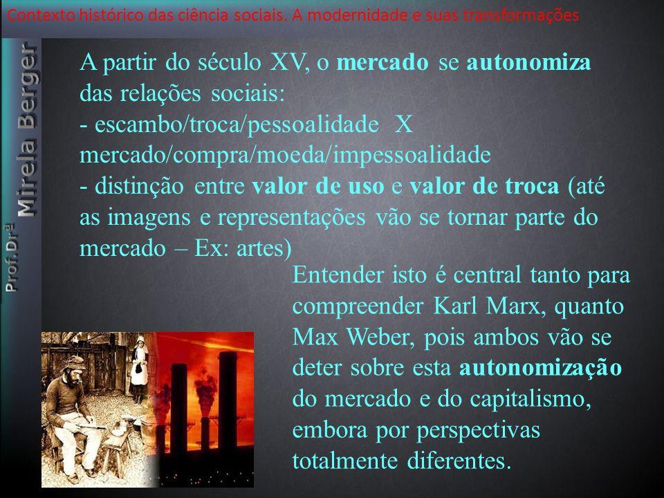 A partir do século XV, o mercado se autonomiza das relações sociais: