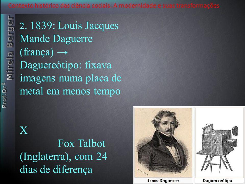 ' X Fox Talbot (Inglaterra), com 24 dias de diferença