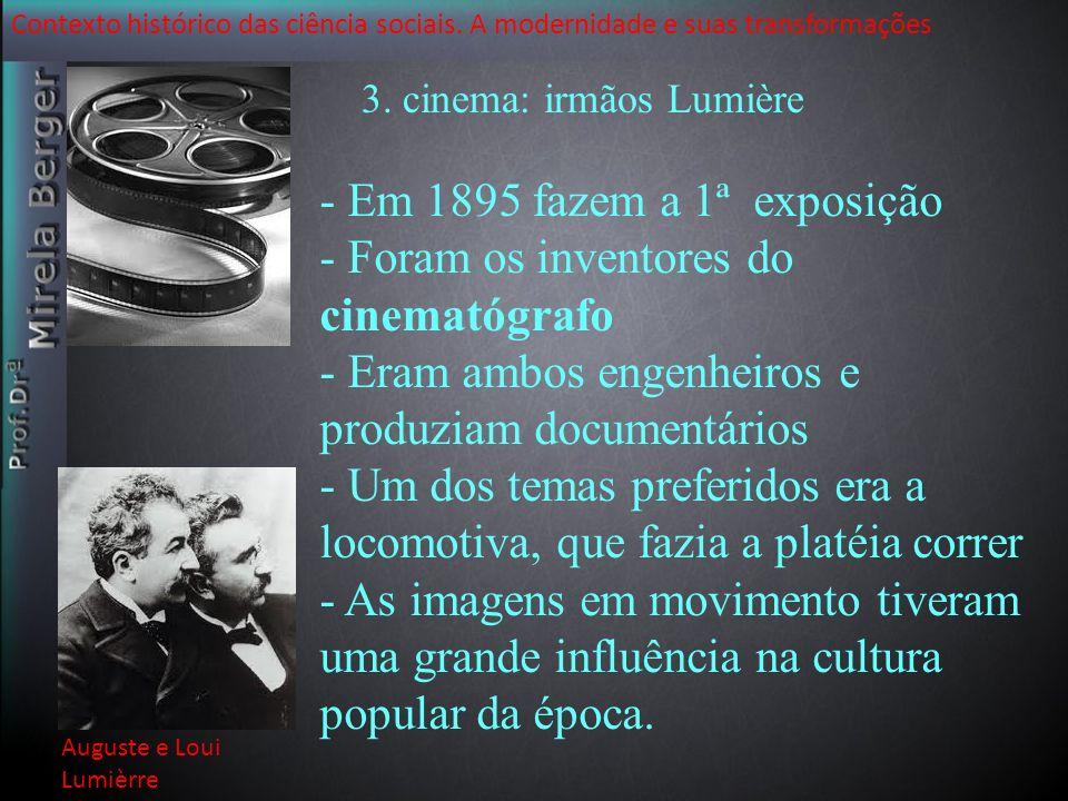 - Foram os inventores do cinematógrafo