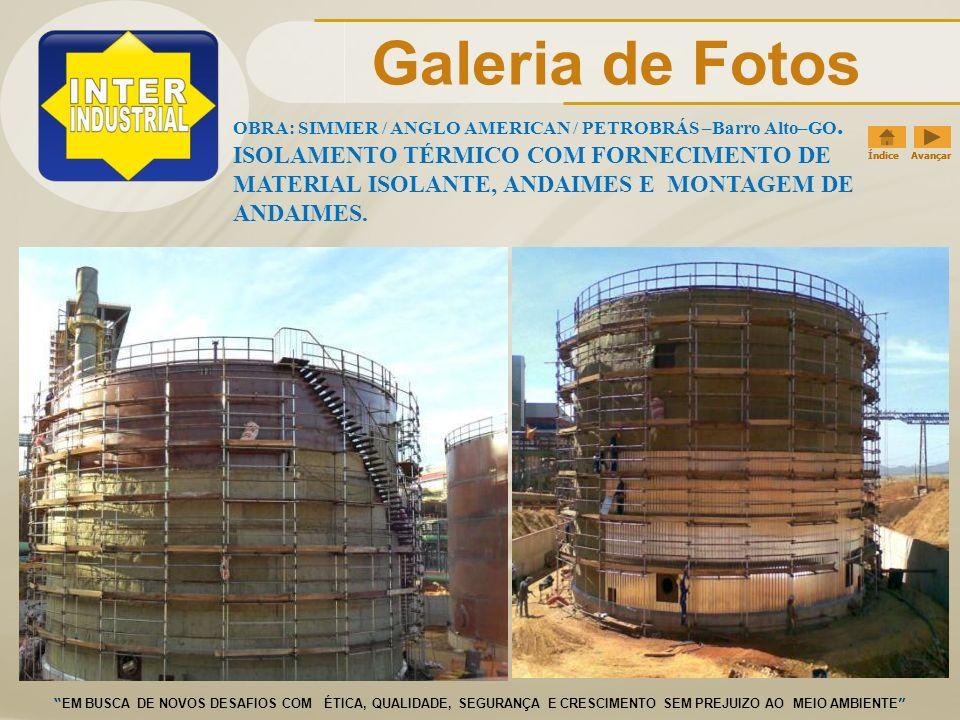 Galeria de Fotos OBRA: SIMMER / ANGLO AMERICAN / PETROBRÁS –Barro Alto–GO.