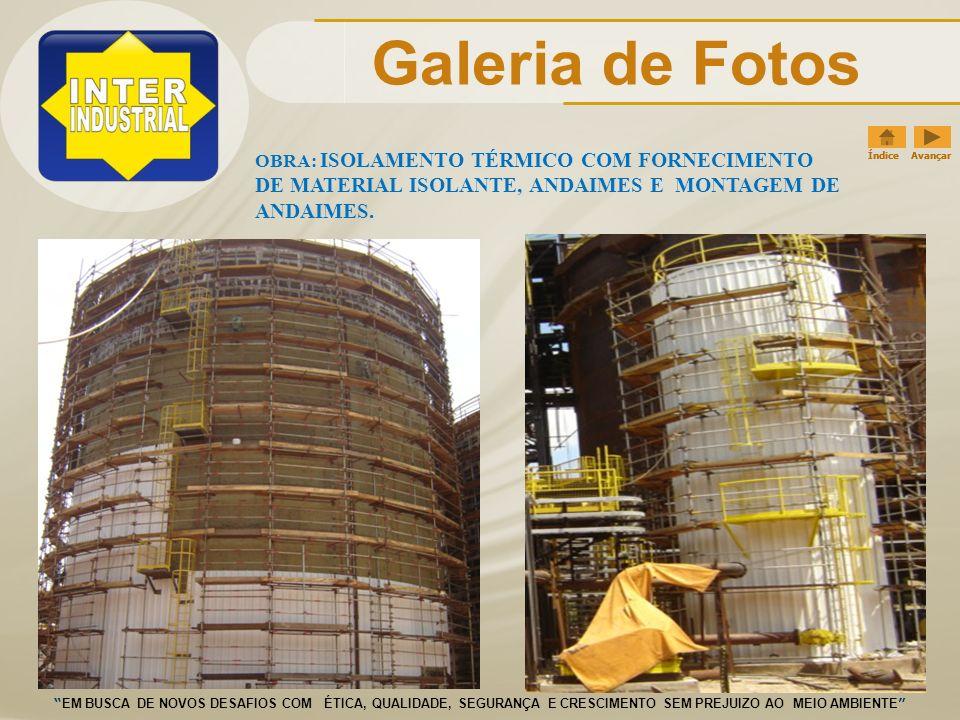 Galeria de Fotos OBRA: ISOLAMENTO TÉRMICO COM FORNECIMENTO DE MATERIAL ISOLANTE, ANDAIMES E MONTAGEM DE ANDAIMES.