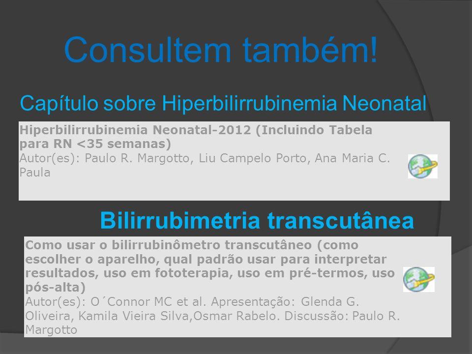 Consultem também! Bilirrubimetria transcutânea