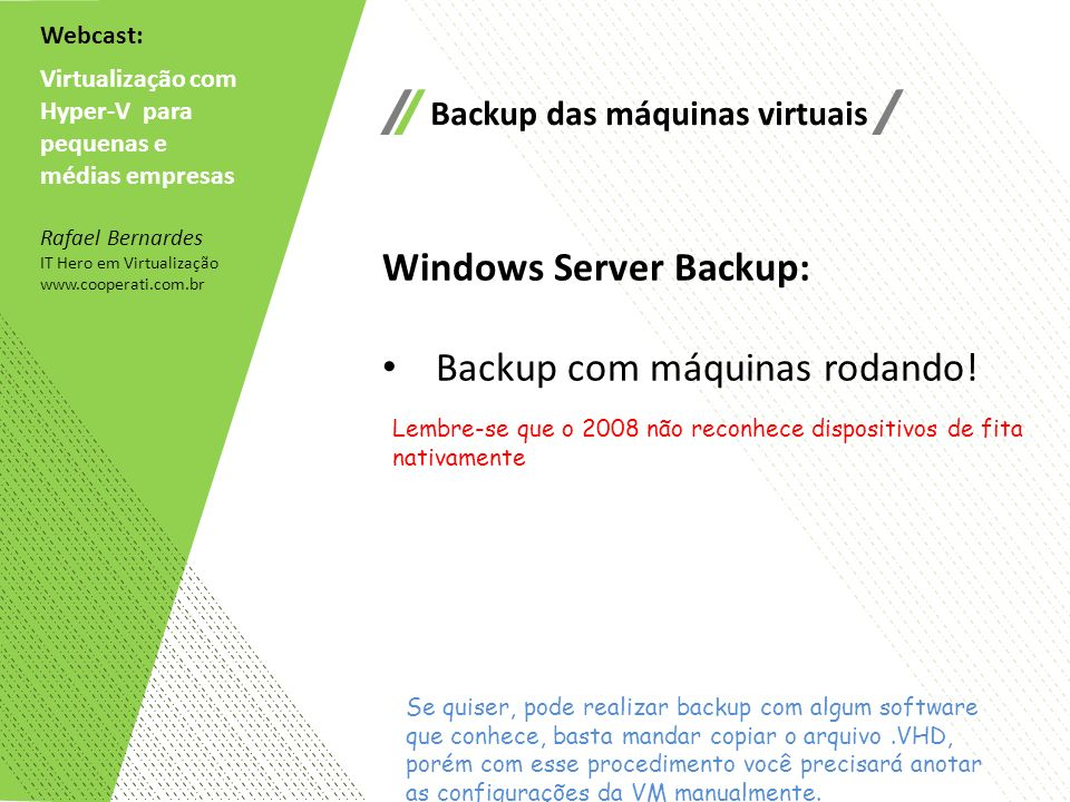 Windows Server Backup: Backup com máquinas rodando!