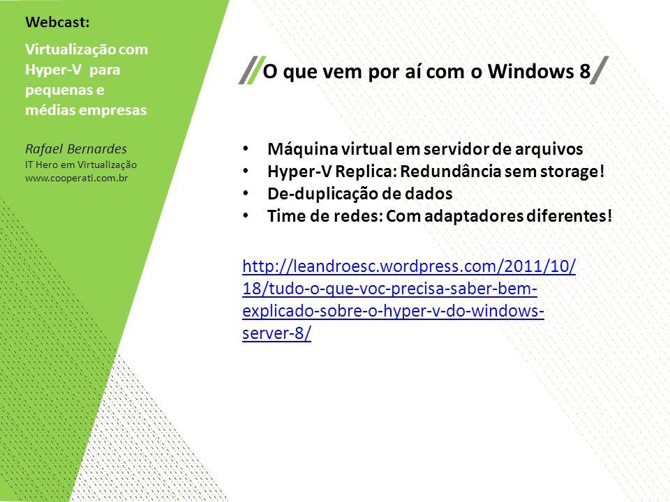 O que vem por aí com o Windows 8