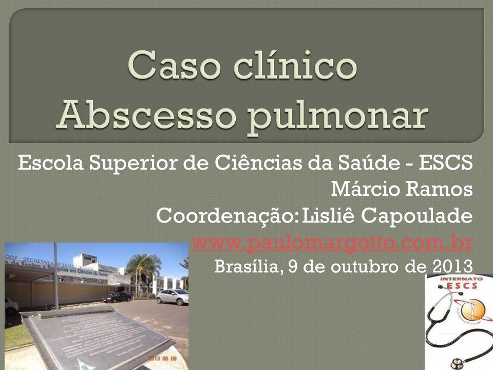 Caso clínico Abscesso pulmonar