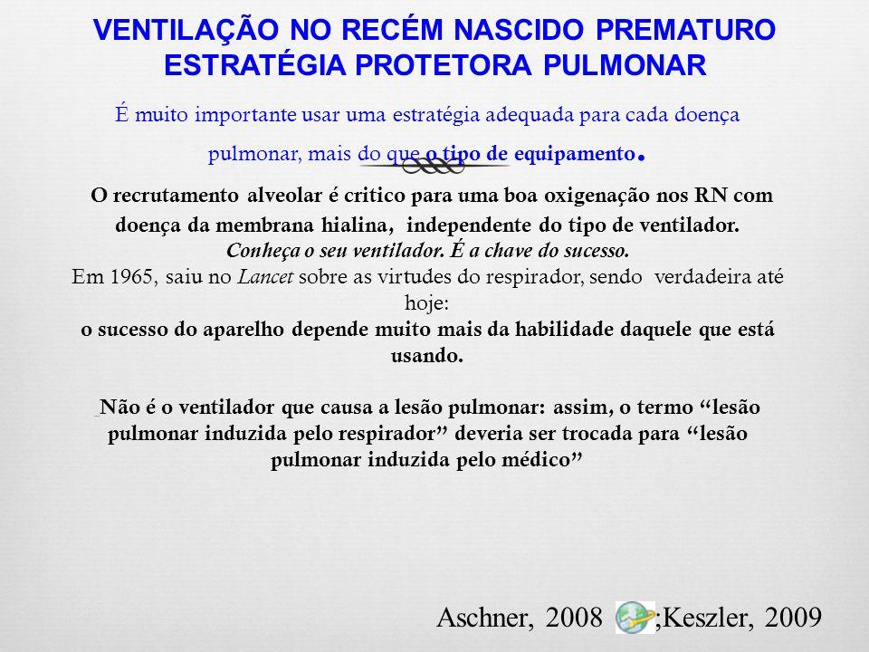 VENTILAÇÃO NO RECÉM NASCIDO PREMATURO ESTRATÉGIA PROTETORA PULMONAR