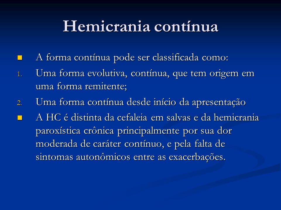 Hemicrania contínua A forma contínua pode ser classificada como: