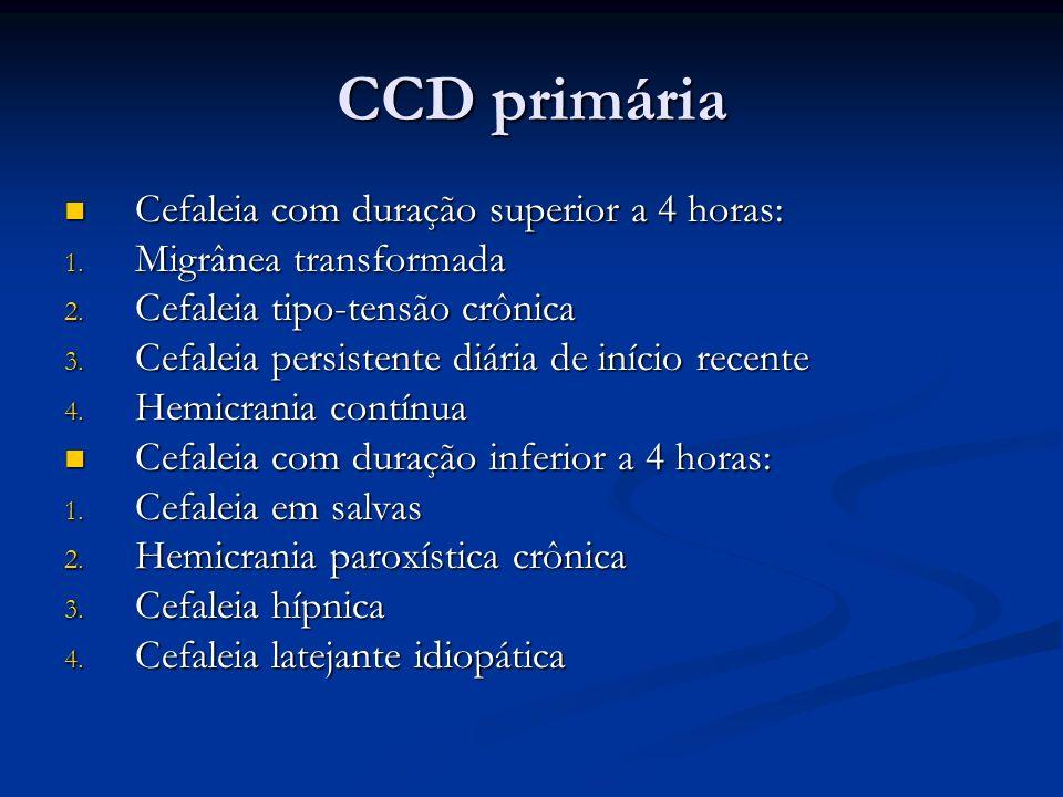 CCD primária Cefaleia com duração superior a 4 horas: