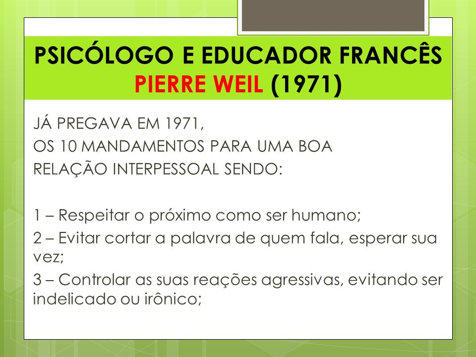 PSICÓLOGO E EDUCADOR FRANCÊS PIERRE WEIL (1971)