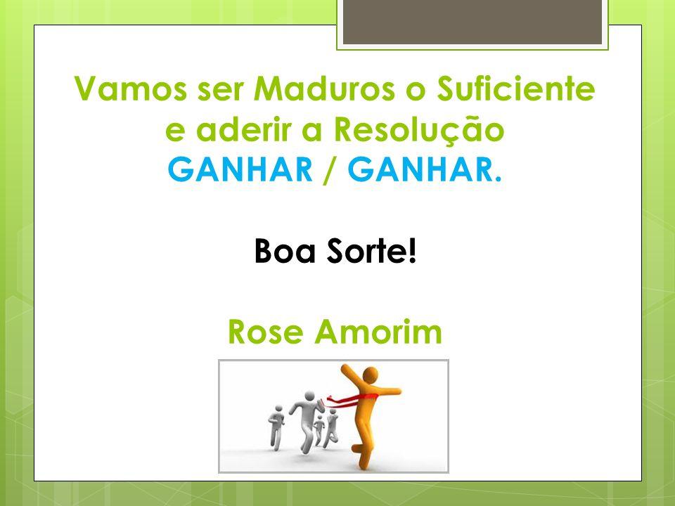 Vamos ser Maduros o Suficiente e aderir a Resolução GANHAR / GANHAR