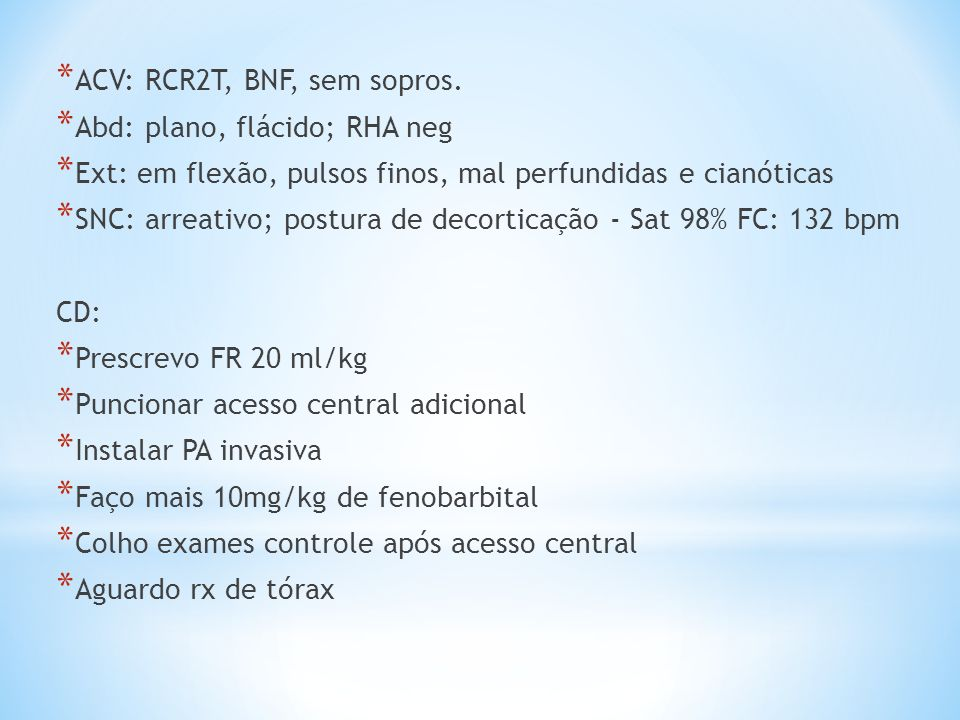 ACV: RCR2T, BNF, sem sopros.