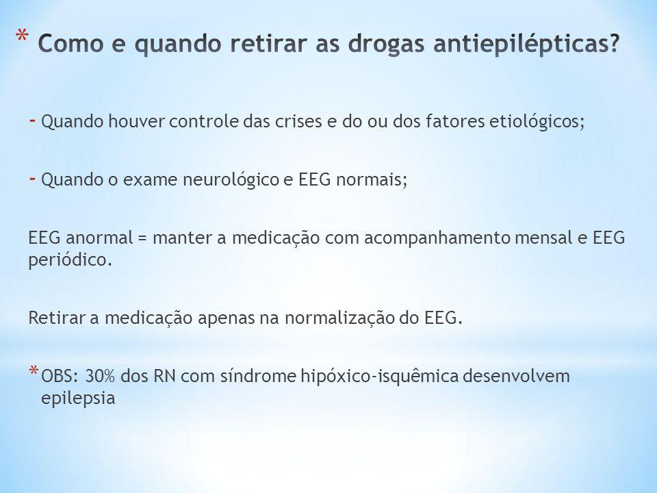 Como e quando retirar as drogas antiepilépticas