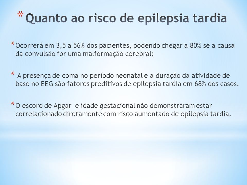 Quanto ao risco de epilepsia tardia