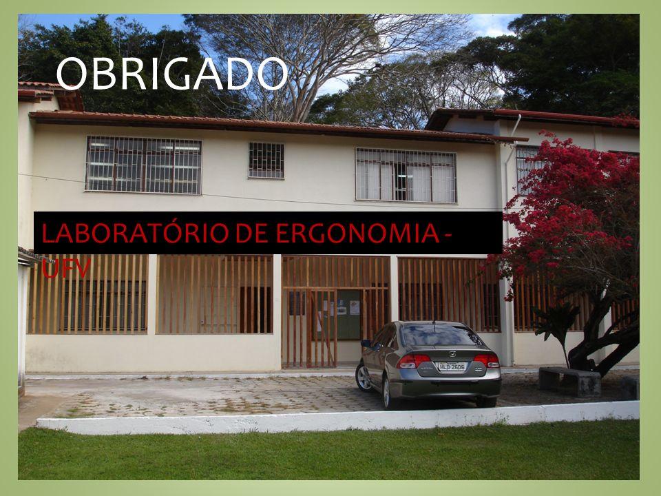 OBRIGADO LABORATÓRIO DE ERGONOMIA - UFV