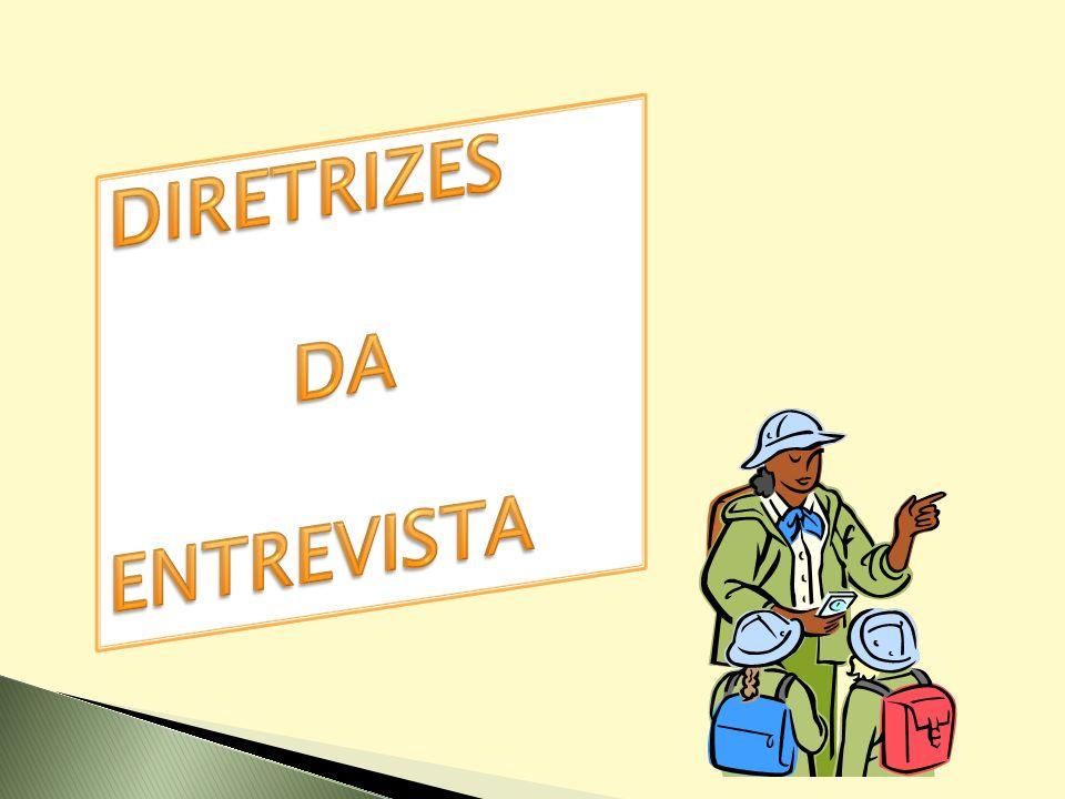 DIRETRIZES DA ENTREVISTA