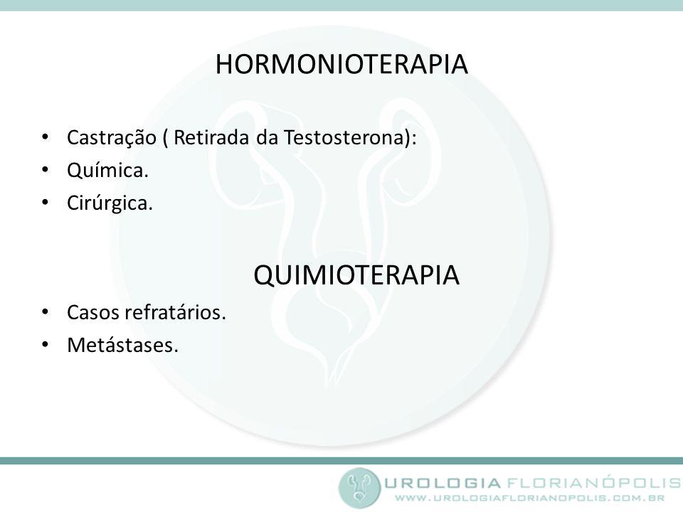 HORMONIOTERAPIA Castração ( Retirada da Testosterona): Química.