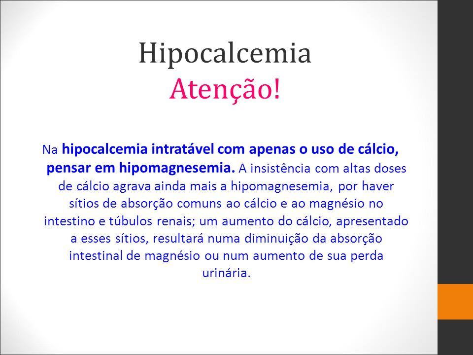 Hipocalcemia Atenção!