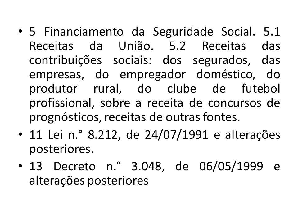 5 Financiamento da Seguridade Social. 5. 1 Receitas da União. 5