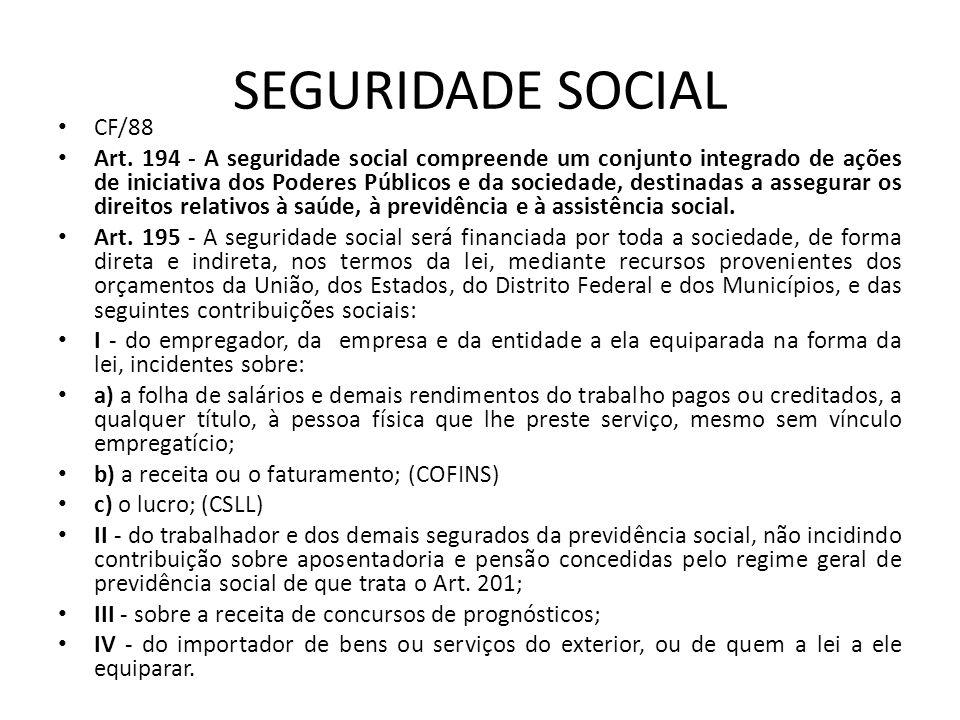 SEGURIDADE SOCIAL CF/88.