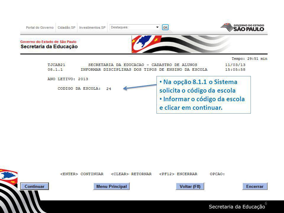 Na opção 8.1.1 o Sistema solicita o código da escola