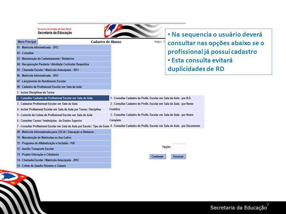 Na sequencia o usuário deverá consultar nas opções abaixo se o profissional já possui cadastro