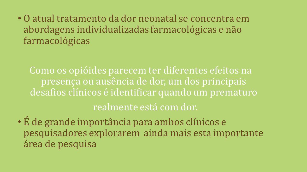 O atual tratamento da dor neonatal se concentra em abordagens individualizadas farmacológicas e não farmacológicas