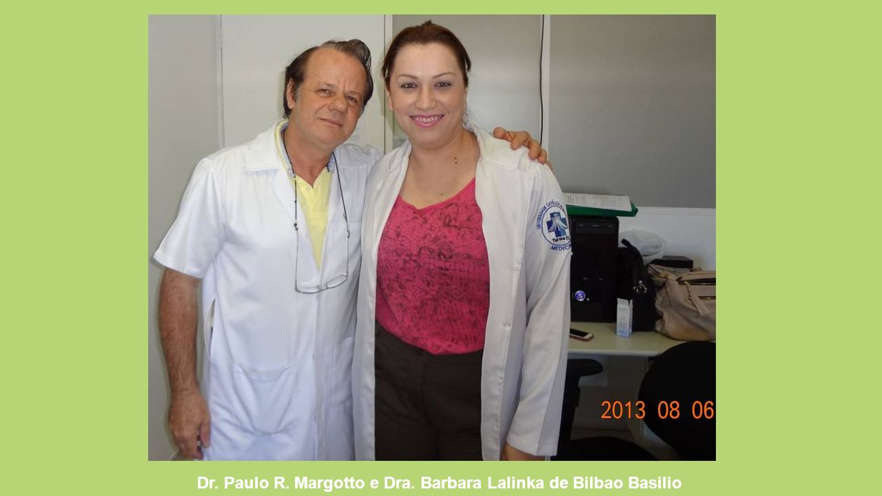 Dr. Paulo R. Margotto e Dra. Barbara Lalinka de Bilbao Basilio