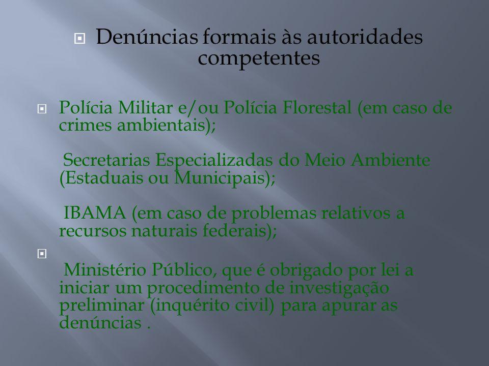 Denúncias formais às autoridades competentes