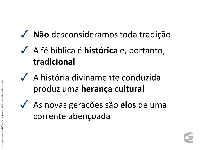 Não desconsideramos toda tradição