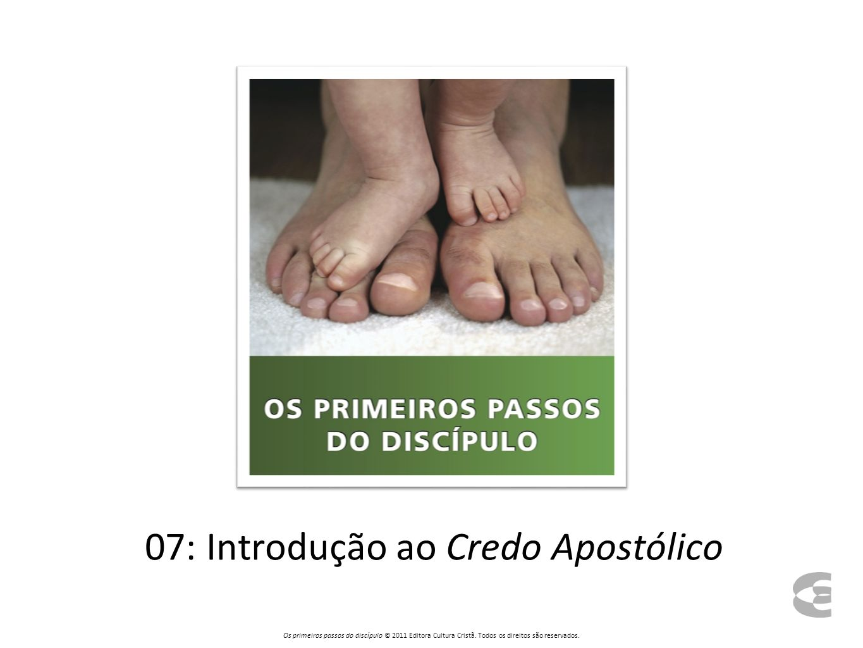 07: Introdução ao Credo Apostólico