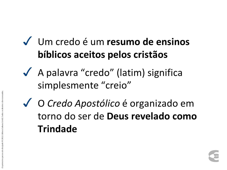 Um credo é um resumo de ensinos bíblicos aceitos pelos cristãos