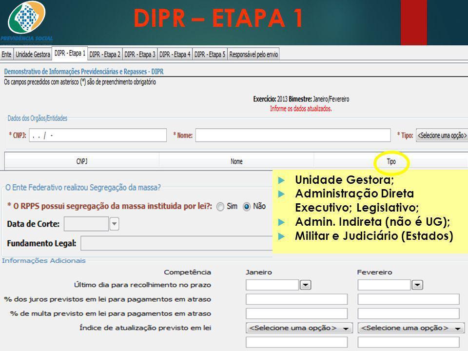 DIPR – ETAPA 1 Órgãos e entidades que possuem segurados do RPPS: