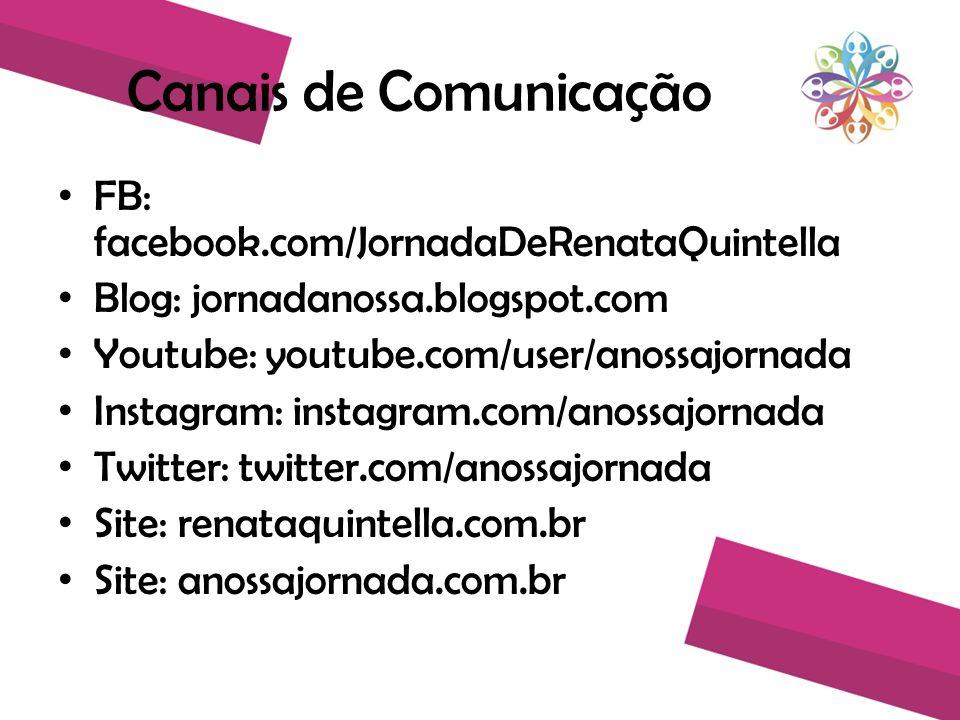 Canais de Comunicação FB: facebook.com/JornadaDeRenataQuintella
