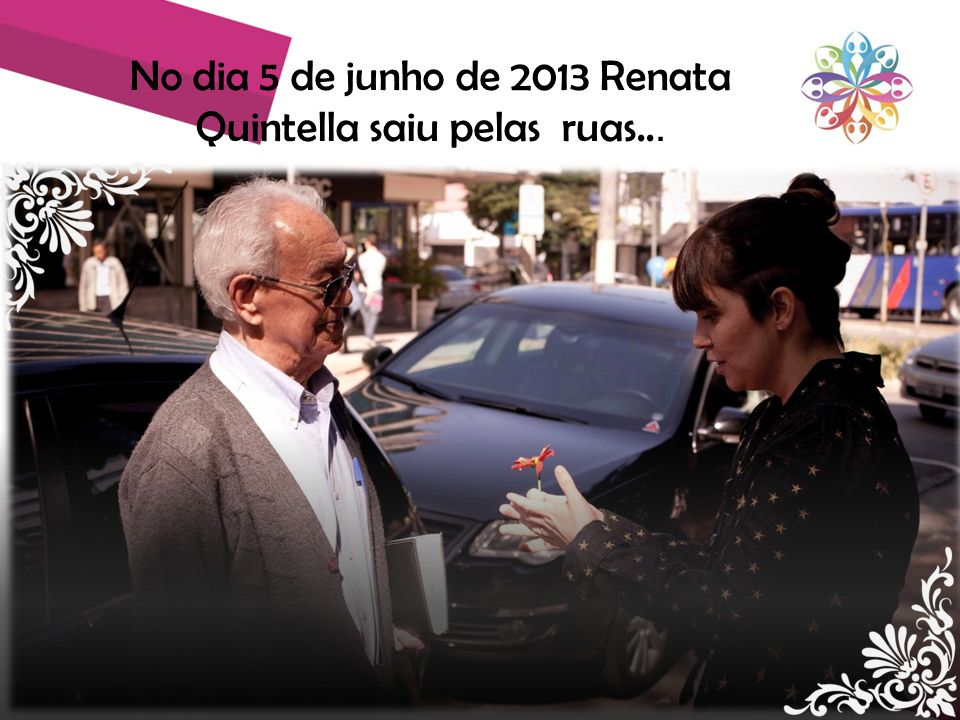 No dia 5 de junho de 2013 Renata Quintella saiu pelas ruas...